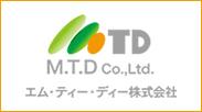 M.T.D Co.,Ltd. エム・ティー・ディー株式会社